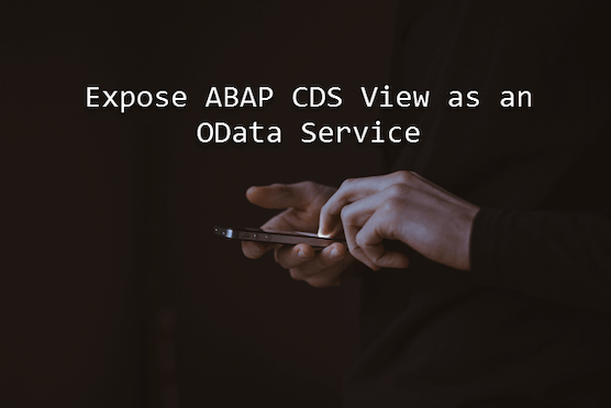 A step forward with CDS Views,OData and Annotations